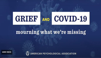 Grief and COVID: Mourning What We're Missing