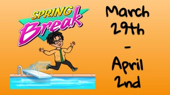 Spring Break March 29 - April 2