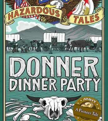 Hazardous Tales: Donner Dinner Party