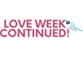 Love Week Opportunities CONTINUED!
