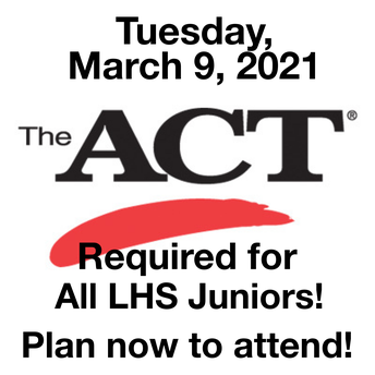 All LHS Juniors Will Take the ACT on Tuesday, March 9