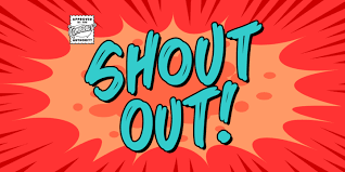 Staff Shout Outs!!!!