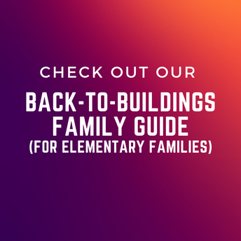 View the Elementary Back-to-Buildings Family Guide