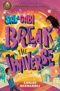 Sal and Gabi Break the Universe by Carlos Hernandez