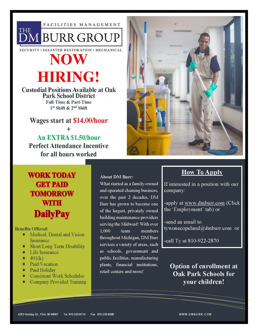 """Now hiring custodians for full or part-time shifts. Wages start @ $14 per hr. w/ an extra $1.50 per hr. for a perfect attendance incentive for all hours worked. Also, work today & get paid tomorrow with daily pay! Learn more at dmburr.com and click on """"employment""""."""
