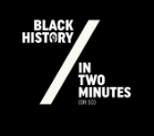 Black History in Two Minutes