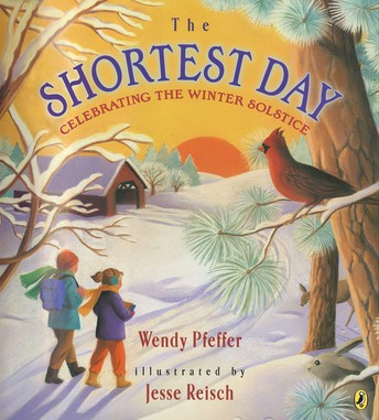 The Shortest Day: Celebrating the Winter Solstice by Wendy Pfeffer