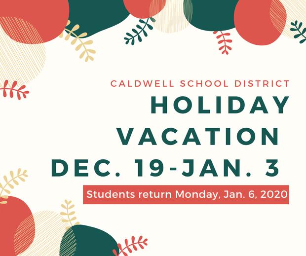 Holiday Vacation Dec. 19-Jan. 3 Students return Jan. 6