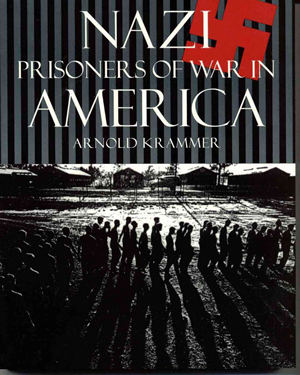Nazi POW Camps in America During World War 2