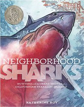 Neighborhood Sharks: hunting with the Great Whites of California's Farallon Islands by Katherine Roy