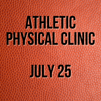 Athletic Physical Clinic is July 25
