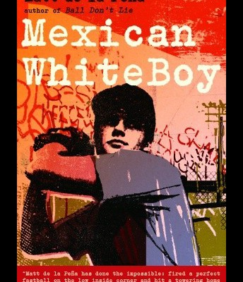 """Mexican White Boy"" by Matt De La Peña"