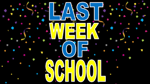 Last Week of School for the 2021-2020 School Year