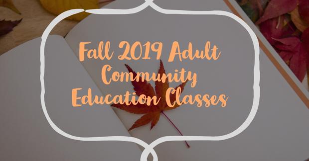Fall 2019 Adult Community Education Classes