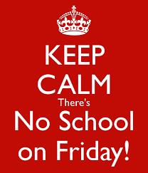 No School Friday, May 7 (No hay clases el viernes, 7 de mayo)