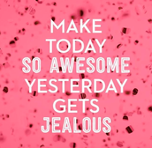 Words to Live By! :)