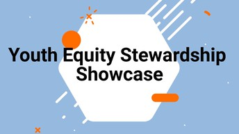 Don't Miss the Youth Equity Stewardship Showcase!