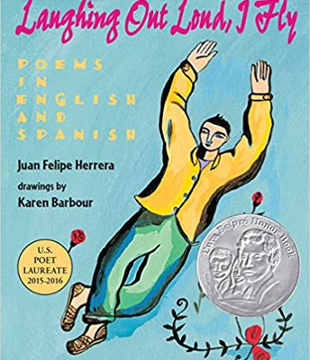 """Laughing Out Loud, I Fly: Poems in English and Spanish"" by Juan Felipe Herrera"