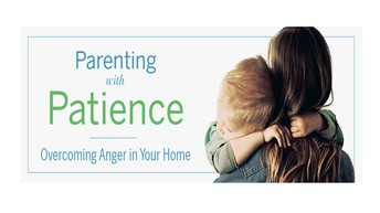 Parenting with Patience: Overcoming Anger in Your Home
