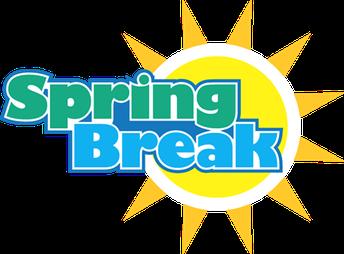 NO SCHOOL - SPRING BREAK MARCH 15TH THROUGH MARCH 19TH