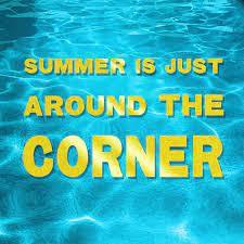 Summer Is Around The Corner!