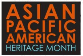May is Asian Pacific American Heritage Month!