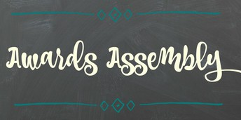 June 18th - Awards Assembly