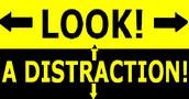 No Distraction!