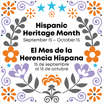 This Month CMS Proudly Celebrates Hispanic Heritage Month: Tuesday September 15-October 15, 2020