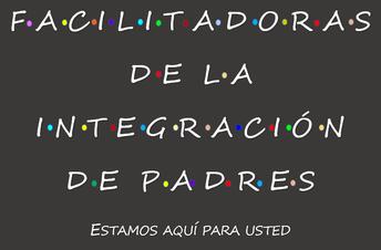 De las Facilitadoras de la Integración de Padres-Sra. Freeman & Sra. Sanchez