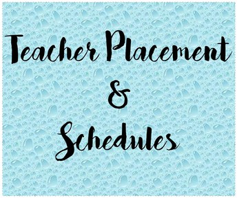 Teacher Placement & Schedules