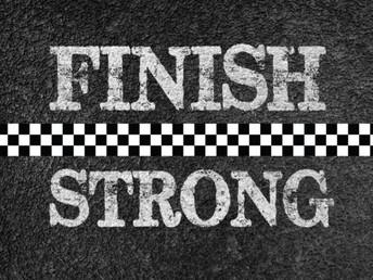 🏁💪Finishing Strong 🏁💪