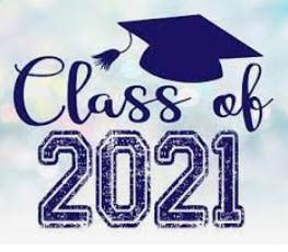 Graduation ~ May 29, 2021 at 8:00 am to be held at Ray Patterson Field