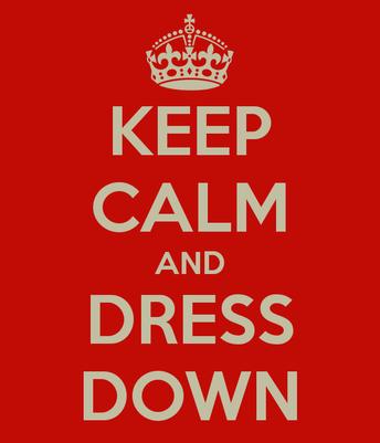 Three Dress Down Days Next Week!