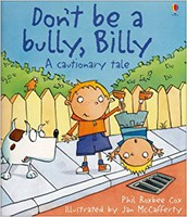 2-3 year olds: Don't be a Bully Billy by Phil Roxbee Cox