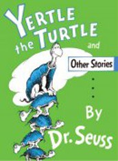 Yertle the Turtle!!!!