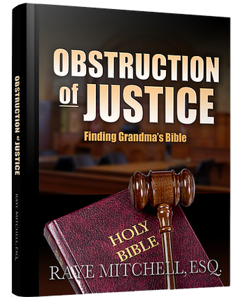 Obstruction of Justice: Finding Grandma's Bible by Raye Mitchell
