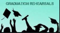 Graduation Rehearsals- May 24th, Monday