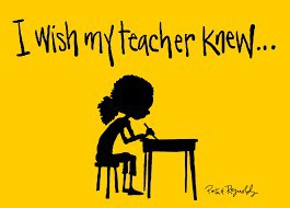 What I Wish My Teachers Knew