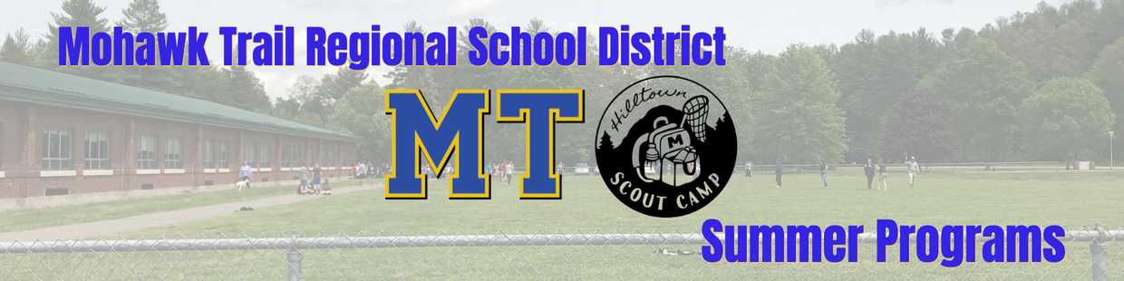 Mohawk Trail Regional School District Summer Programs (logos of MT and Hilltown Scout Camp) with school picture in background