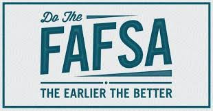 Do the FAFSA - the earlier the better