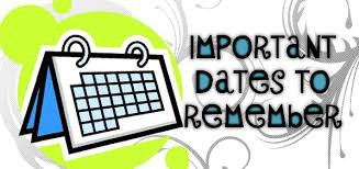 Important Dates/Deadlines to Remember!