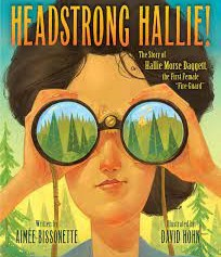 HEADSTRONG HALLIE by Aimée Bissonette and David Hohn