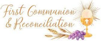 First Communion & Reconciliation