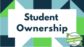 Student Ownership in the Blended Learning Classroom