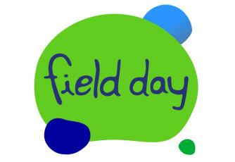 FIELD DAY -  FRIDAY, MAY 24th