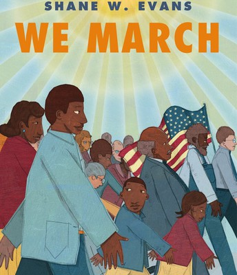 """Book of the Month: """"WE MARCH"""" by Shane W. Evans"""