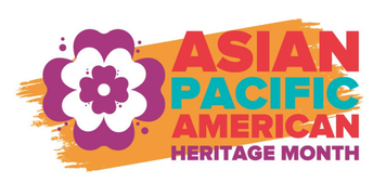 Celebrate Asian Pacific American Heritage Month!