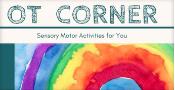 OT Corner ~ Sensory Motor Activities