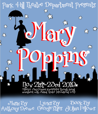 PARK HILL HIGH SCHOOL PERFORMING ARTS DEPARTMENT PRESENTS: MARY POPPINS
